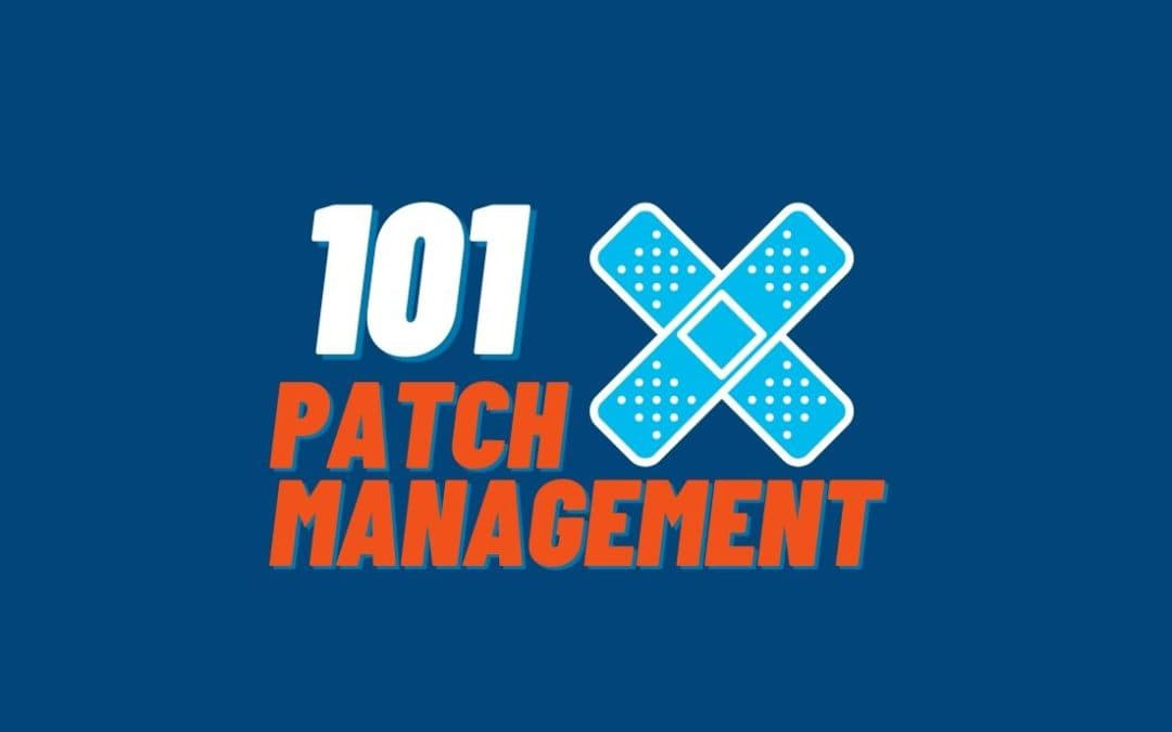 What is Patch Management? Best Practices and Strategies